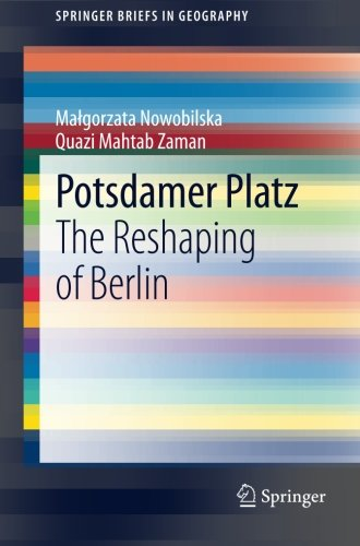Potsdamer Platz: The Reshaping of Berlin (SpringerBriefs in Geography)