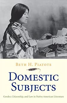 Domestic subjects : gender, citizenship, and law in Native American literature