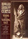 echange, troc Edward S Curtis - Edward Sheriff Curtis: Visions of a vanishing race