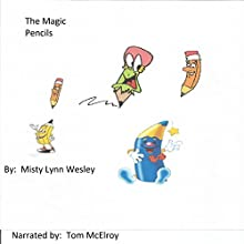 The Magic Pencils (       UNABRIDGED) by Misty Wesley Narrated by Tom McElroy