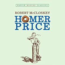 Homer Price (       UNABRIDGED) by Robert McCloskey Narrated by Mike Ferreri