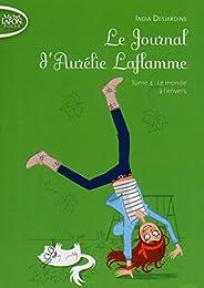 Le journal d'Aurélie Laflamme T04 Le monde à l'envers (04)