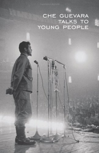 Che Guevara Talks to Young People - Ernesto Guevara