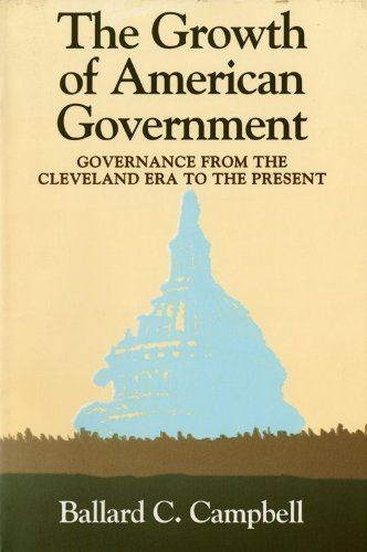 The Growth of American Government: Governance from the...