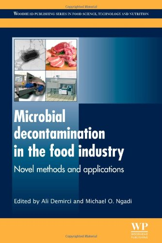 Microbial Decontamination In The Food Industry: Novel Methods And Applications (Woodhead Publishing Series In Food Science, Technology And Nutrition)