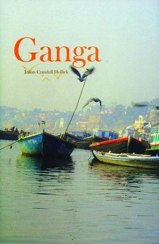 Ganga: Julian Crandall Hollick: 9788184000030: Amazon.com: Books
