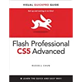 Flash Professional CS5 Advanced for Windows and Macintosh: Visual QuickPro Guideby Russell Chun