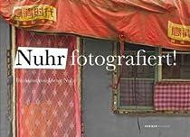 Nuhr fotografiert!: Fotokunst von Dieter Nuhr