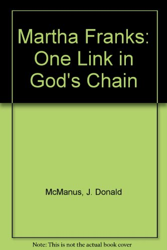 Martha Franks: One Link in God's Chain