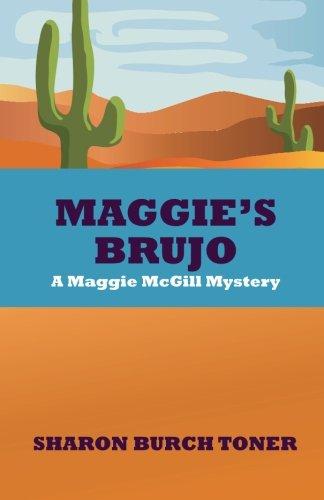 Book: Maggie's Brujo: A Maggie McGill mystery (Maggie McGill Mysteries Book 3) by Sharon Burch Toner