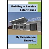 Building a Passive Solar House: My Experience Shared ~ Tracey Allen