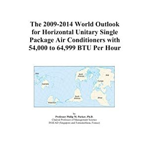 The 2009-2014 Outlook for Unitary Single Package Air Conditioners with 54,000 to 64,999 BTU Per Hour Excluding Horizontal in India Icon Group International