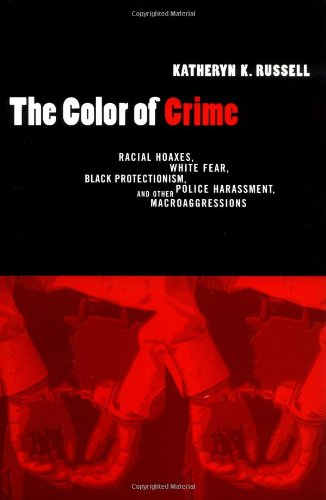The Color of Crime: Racial Hoaxes, White Fear, Black Protectionism, Police Harassment, and Other Macroaggressions (Critical America (New York University Hardcover)) Hardcover