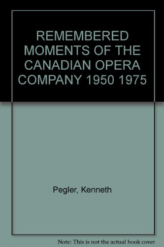 remembered-moments-of-the-canadian-opera-company-1950-1975