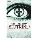 """Blutkind (Die Rachel-Morgan, Band 7)von """"Kim Harrison"""""""