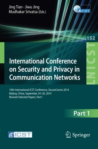 International Conference on Security and Privacy in Communication Networks: 10th International ICST Conference, SecureCo