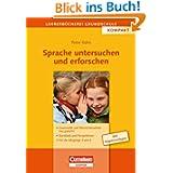 Lehrer-Bücherei: Grundschule - Kompakt: Sprache untersuchen und erforschen. Grammatik und Wortschatzarbeit neu...