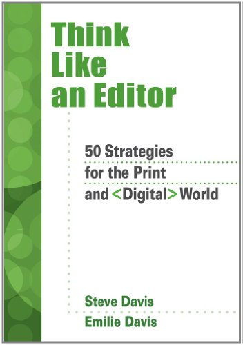 Think Like an Editor: 50 Strategies for the Print and...