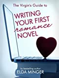 The Virgins Guide to Writing Your First Romance Novel