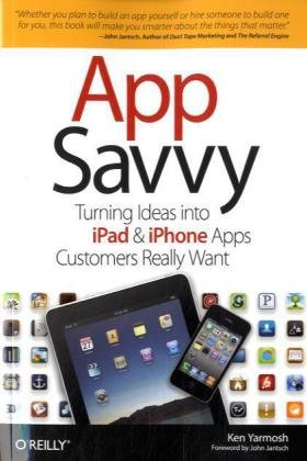 App Savvy: Turning Ideas into iPad and iPhone Apps Customers Really Want