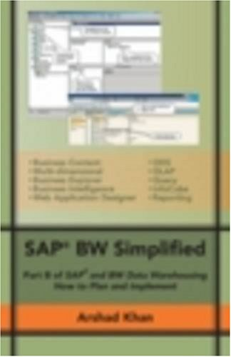 SAP BW Simplified: Part B of SAP and BW Data Warehousing How to Plan and Implement