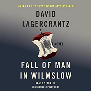 Fall of Man in Wilmslow Audiobook by David Lagercrantz Narrated by John Lee