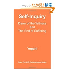 Self-Inquiry: Dawn of the Witness and the End of Suffering (Ayp Enlightenment)