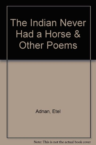 The Indian Never Had a Horse & Other Poems