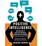 Positive Intelligence: Why Only 20% of Teams & Individuals Achieve Their True Potential & How You Can Achieve Yours (Hardback) - Common