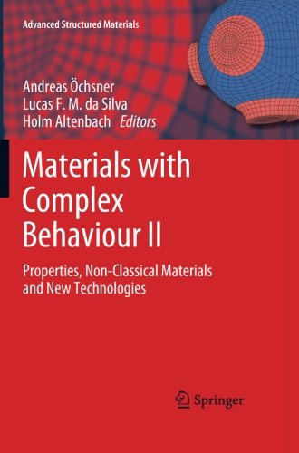 Materials With Complex Behaviour Ii: Properties, Non-Classical Materials And New Technologies (Advanced Structured Materials) (Volume 16)