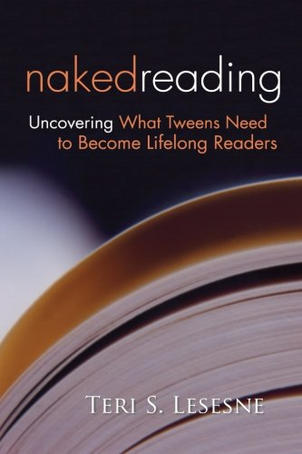 Naked Reading: Uncovering What Tweens Need to Become...