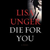 Die for You: A Novel | [Lisa Unger]