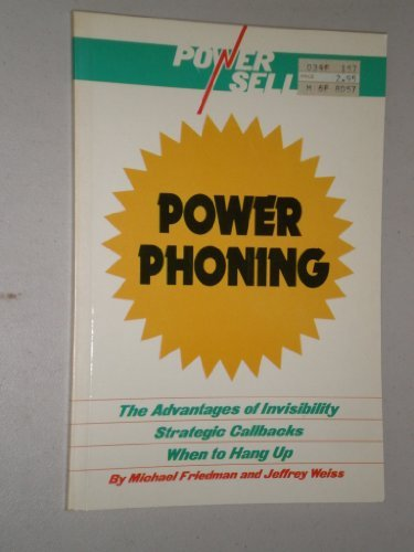 Power Phoning : The Advantages of Invisibility, Strategic Callbacks, When to Hang Up PDF