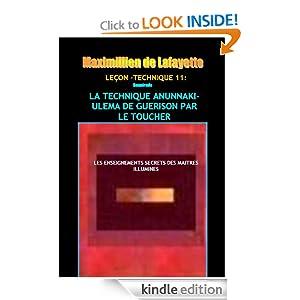 Leçon-Technique 11: La technique Anunnaki-Ulema de guérison par le toucher (French Edition)