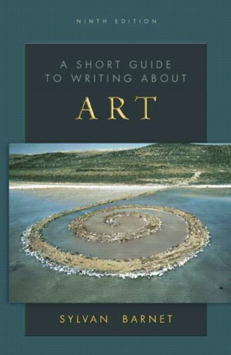 A Short Guide to Writing About Art, 9th Edition (The...