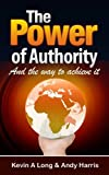img - for The Power of Authority: And the Way to Achieve it. book / textbook / text book