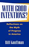 With Good Intentions?: Reflections on the Myth of Progress in America (Pseudepigrapha Supplement Series; 32)