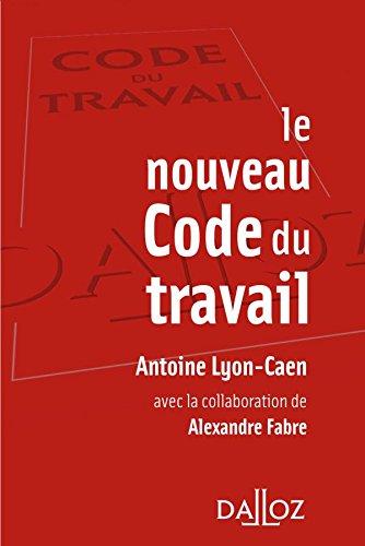 Le nouveau Code du travail (French Edition)