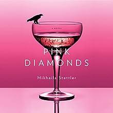 Pink Diamonds | Livre audio Auteur(s) : Mikhaila Stettler Narrateur(s) : Mikhaila Stettler