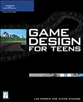Game Design for Teens