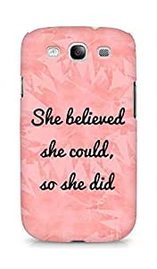 AMEZ she believed she could so she did Back Cover For Samsung Galaxy S3 i9300