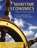 img - for Maritime Economics : A Macroeconomic Approach (Hardcover)--by Elias Karakitsos [2014 Edition] book / textbook / text book