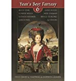Year's Best Fantasy 6 (No. 6) (1892391376) by Sterling, Bruce