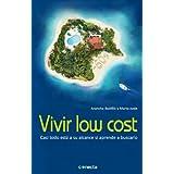 Vivir low cost: Casi todo está a tu alcance si aprendes a buscarlo. (CONECTA)
