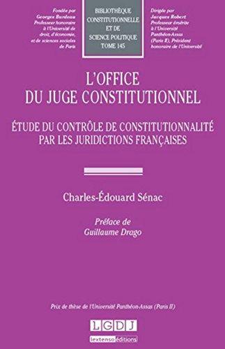 L'office du juge constitutionnel Tome 145. Étude du contrôle de constitutionnalité par les juridictions françaises