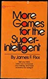 More Games for the Super Intelligent (0445041145) by Fixx, James F