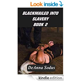 Blackmailed Into Slavery - Book 2