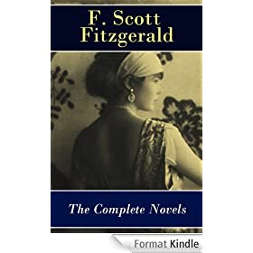 The Complete Novels of F. Scott Fitzgerald: This Side of Paradise + The Beautiful and Damned + The Great Gatsby + Tender Is the Night + The Love of the Last Tycoon