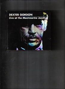 Amazon.com: Dexter Gordon: Live at Montmartre Jazzhus: Music