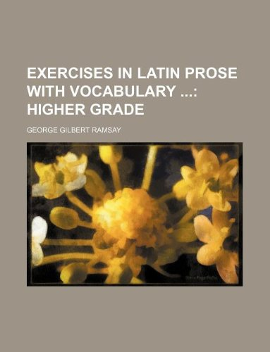 Exercises in Latin Prose with Vocabulary